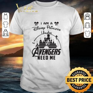 Premium I am a Disney Princess unless Avengers need me head Mickey mouse shirt