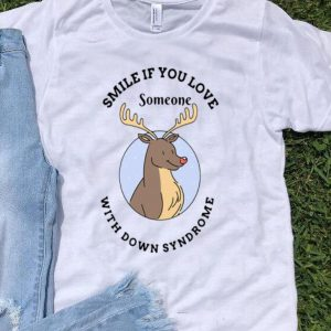 Reindeer Smile If You Love Someone With Down Syndrome shirt