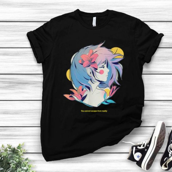 Aesthetic You Cannot Escape From Reality shirt