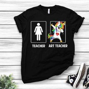 Art Teacher And Other Teacher Unicorn Dabbing shirt