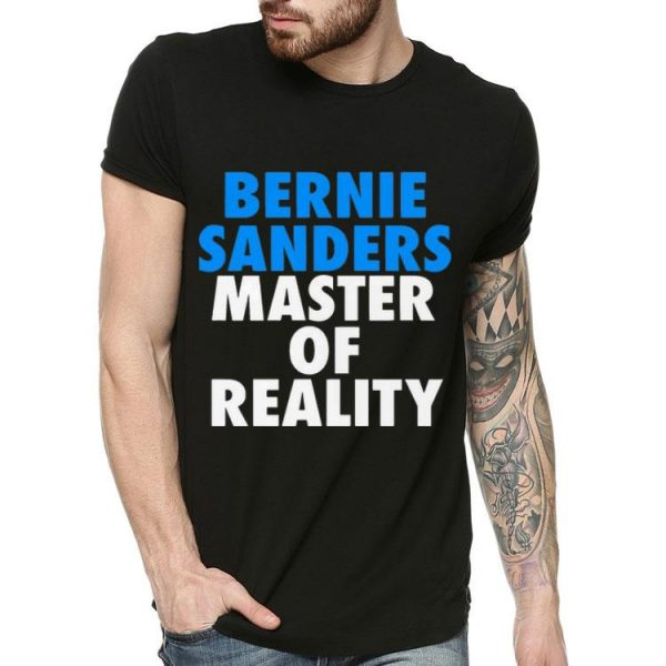 Bernie Sanders Master Of Reality shirt