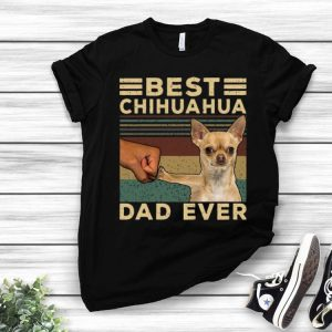 Best Chihuahua Dad Ever Dog Lovers Vintage Father's Day shirt