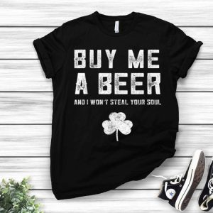 Buy Me A Beer And I Won't Steal Your Soul St. Patrick's Day shirt