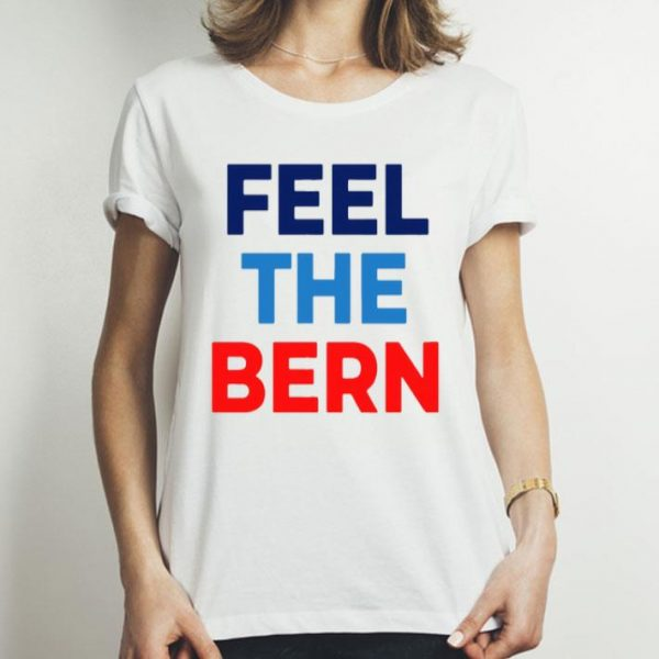Feel The Bern Bernie Sanders 2020 shirt