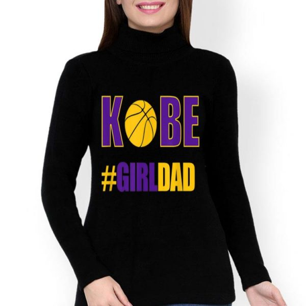Kobe #Girldad Girl Dad Father Of Daughters Number 8 And 24 shirt