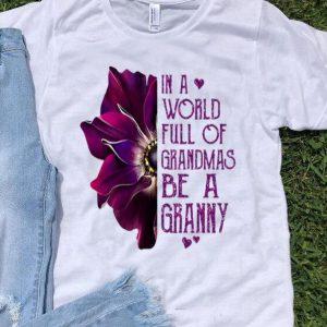 In A World Full Of Grandmas Be A Granny Anemone Flower shirt