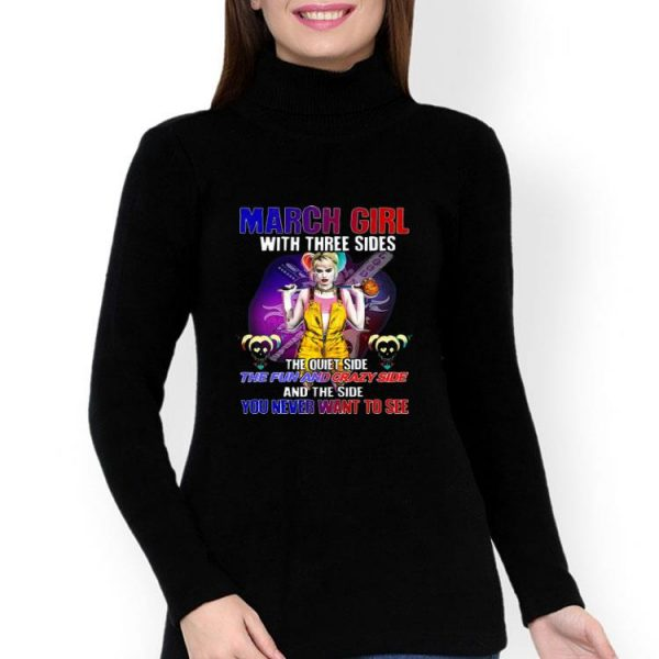 March Girl And The Side You Never Want To See Harley Quinn shirt