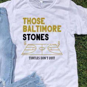 Those Baltimore Stones Turtles Don't Quit Basketball shirt