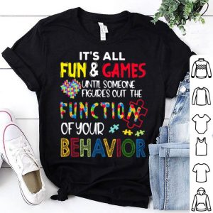 Until Someone Figures Out The Function Of Your Behavior Autism shirt