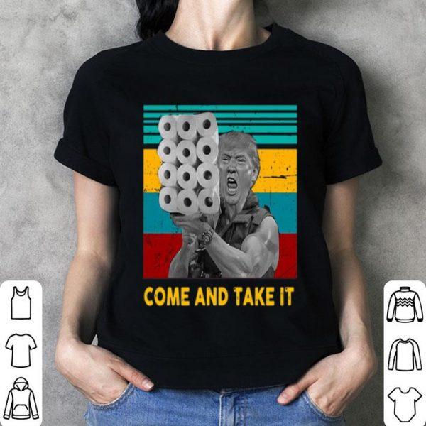 Vintage Donald Trump Come And Take It TP shirt