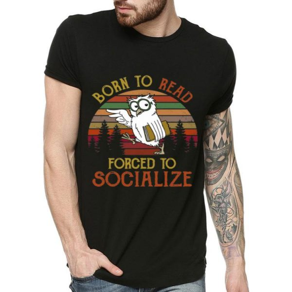 Vintage Owl Born To Read Forced To Socialize shirt