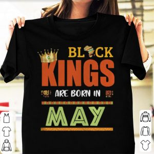 Black Kings Are Born In May Birthday shirt