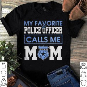 Diamond My favorite police officer calls me mom shirt