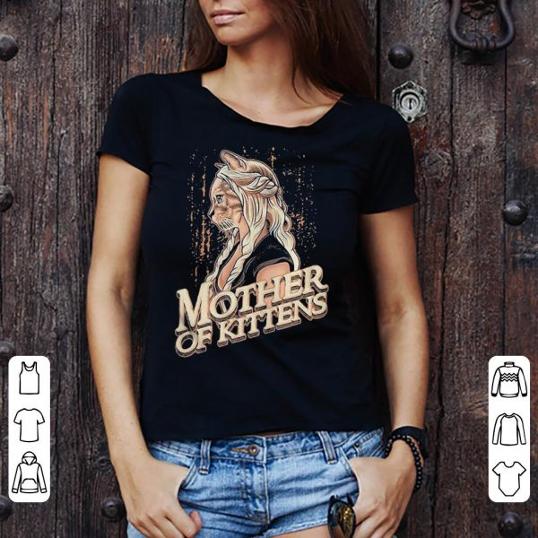 Game of Thrones mother of kittens cat shirt