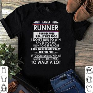 I am a runner I run because I really like food shirt