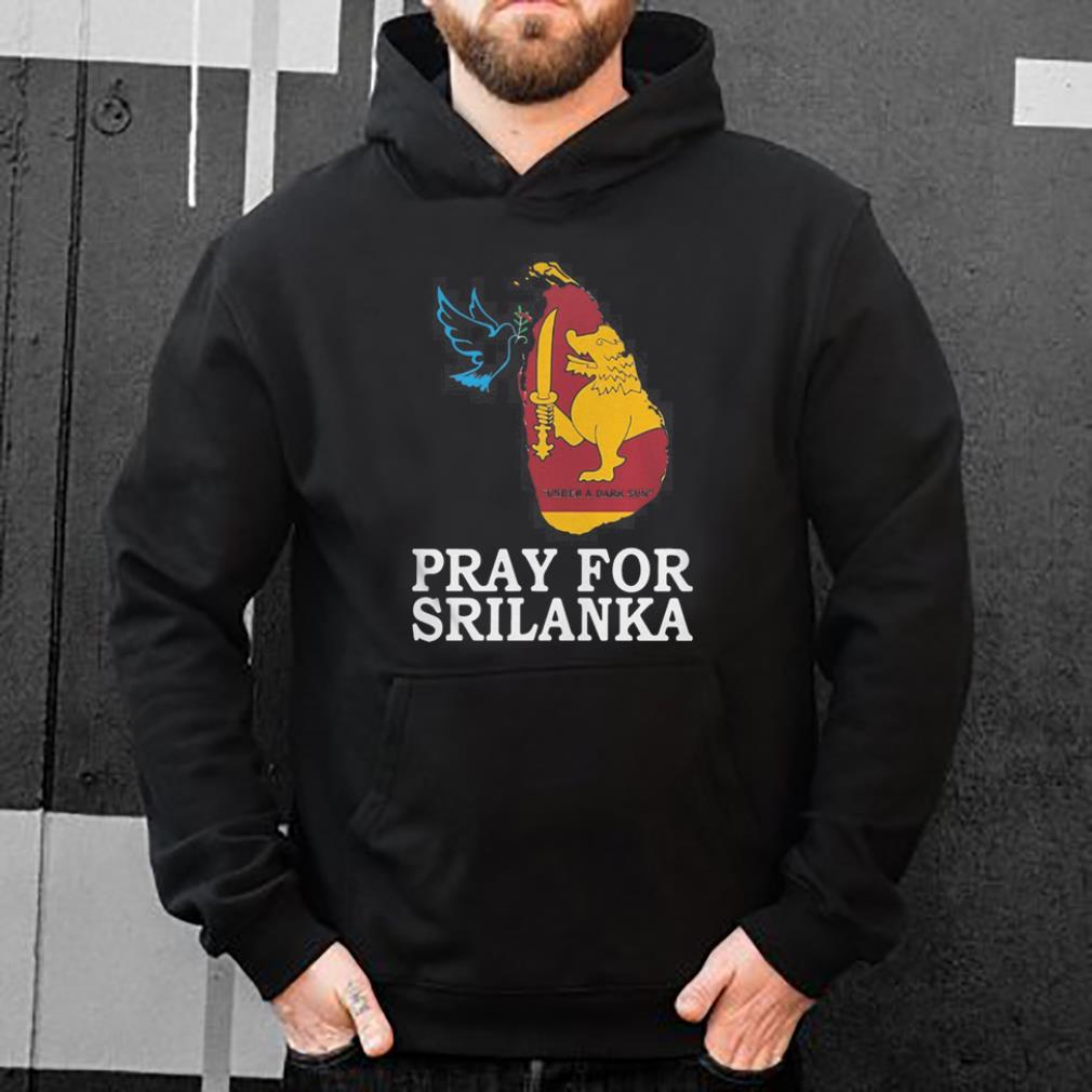 Pray for Sri Lanka shirt 4 - Pray for Sri Lanka shirt