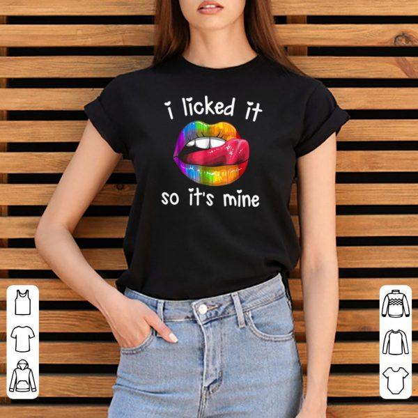 Women'S I Licked It So It'S Mine shirt