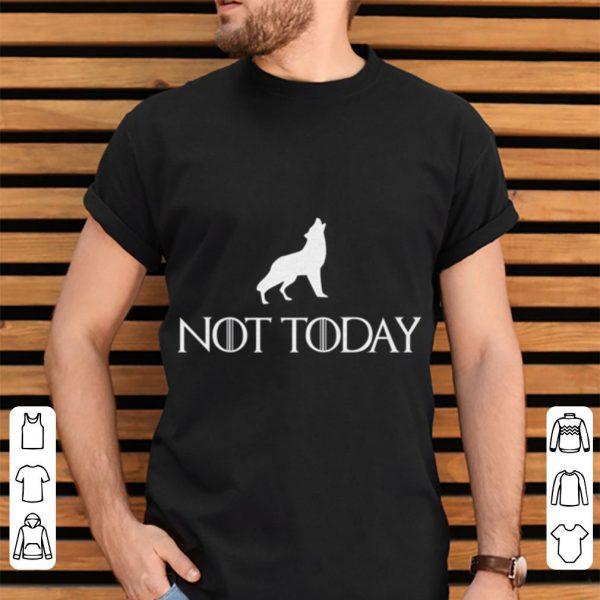 Arya Stark Not Today Wolf shirt