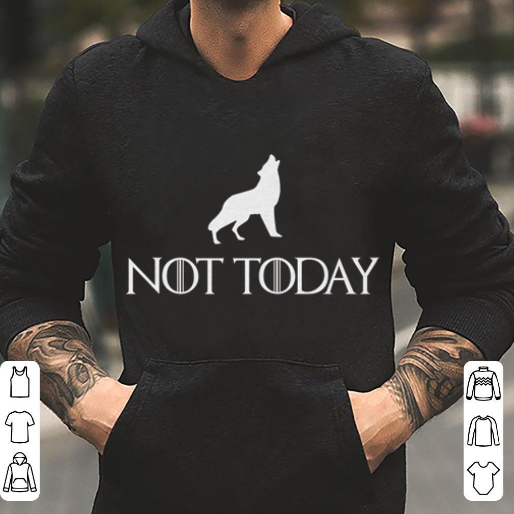 Arya Stark Not Today Wolf shirt 4 - Arya Stark Not Today Wolf shirt