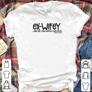 Ex-wifey and she lived happily ever after gabriel clothing shirt
