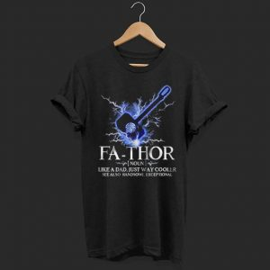Fa-Thor (Noun) LIke A Dad, just Way Cooler See Also Handsome, Exceptional. Defination FaThor With Mijori hammer shirt