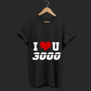 Father I love you 3000 Daddy day Heart shirt