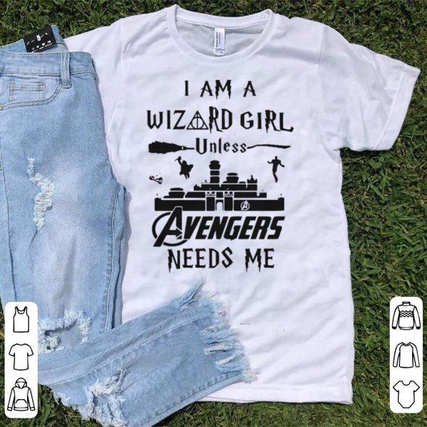 I am a wizard girl unless Avengers needs me shirt