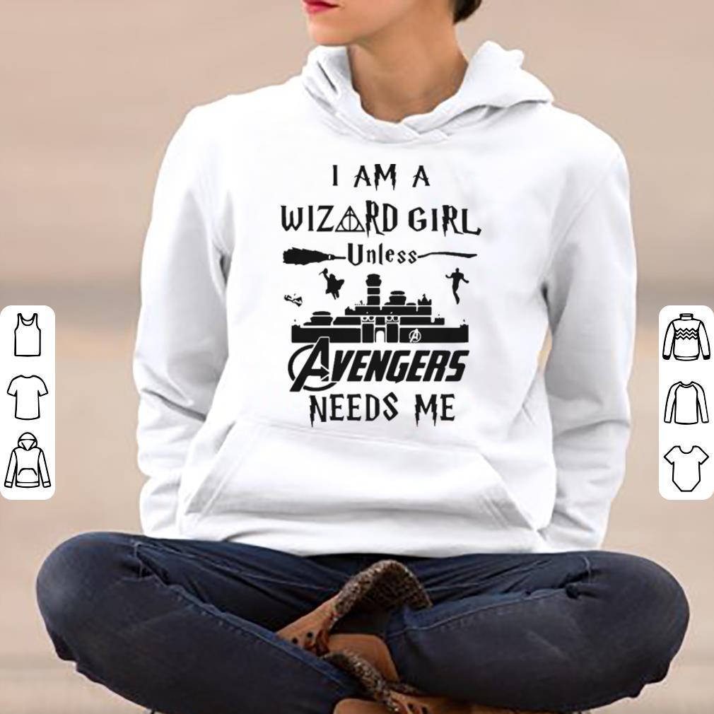 I am a wizard girl unless Avengers needs me shirt 4 - I am a wizard girl unless Avengers needs me shirt