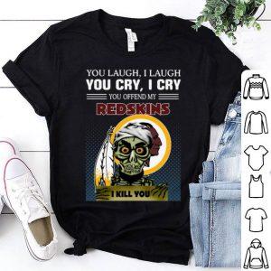 Jeff Dunham you laugh i laugh you offend my Washington Redskins i kill you shirt