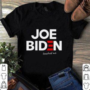 Joe biden touched me shirt