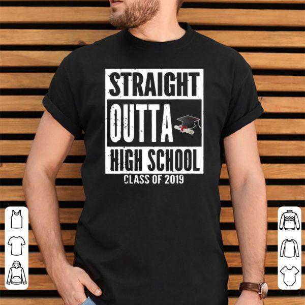 Straight Outta High School Class Of 2019 shirt