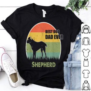 Best Dog Dad Ever Shepherd Father Day 2019 shirt