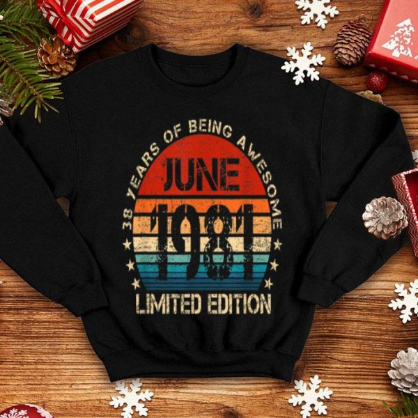 Born In June 1981 Limited Edition 38th Birthday Gift Shirt