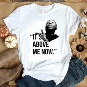 NoFridayy Racist It's Above Me Now Shirt