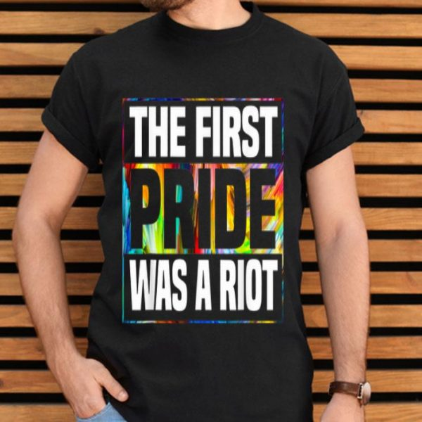 The First Pride Was A Riot Pride Parade NYC 50th Anniversary shirt