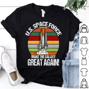 Trumps Us Space Force Make The Galaxy Great Again Shirt