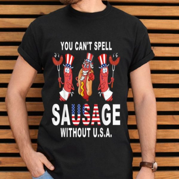 You Cant Spell Sausage Without USA 4th Of July American Flag shirt