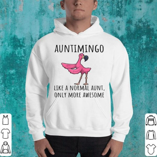 Auntimingo Like An Aunt Only Awesome Flossing Flamingo shirt