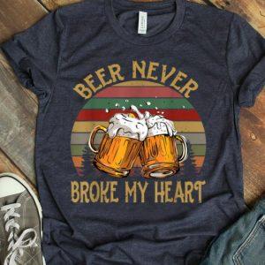 Beer Never Broke My Heart Vintage Drinking shirt