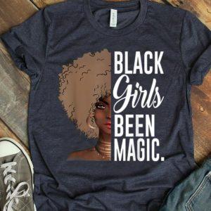 Black Girls Been Magic African Queens For Women shirt