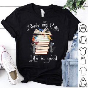Books Cats Life Is Good shirt