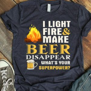 Camping I Light Fires Make Beer Disappear shirt