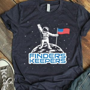 Finders Keepers Moon USA Space Landing Funny shirt