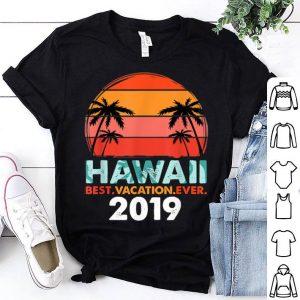 Hawaiian Best Vacation Ever 2019 shirt