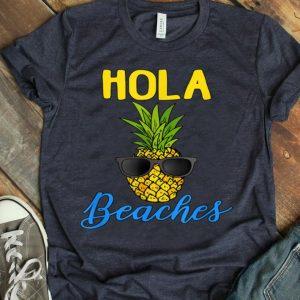 Hola Beaches Funny Pineapple Sunglasses Vacation shirt