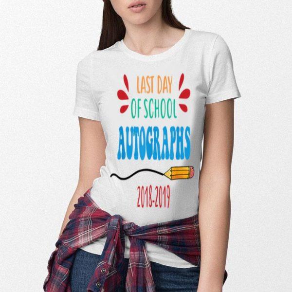 Last Day Of School Autographs 2018-2019 Teacher Student shirt