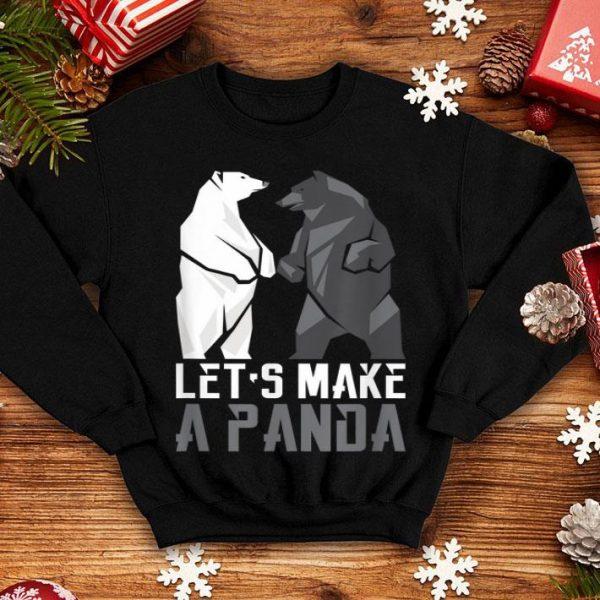 Let's Make A Panda shirt