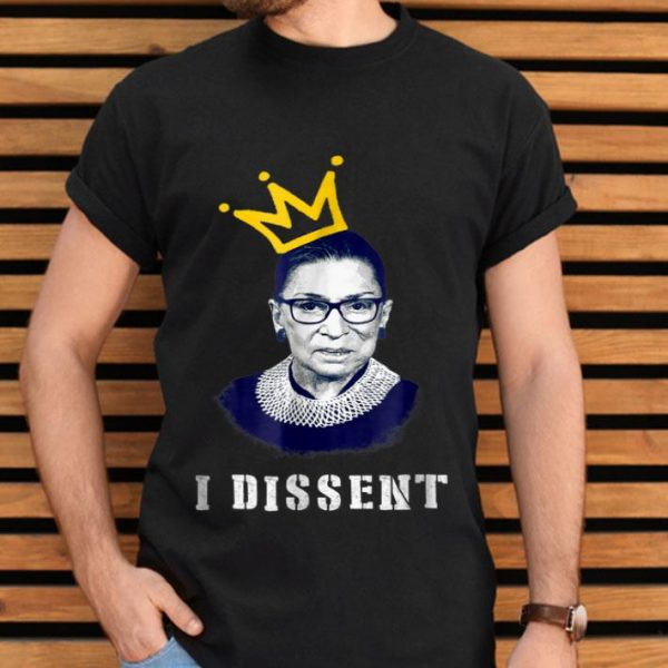 Notorious RBG Ruth Bader Ginsburg I Dissent Fight For Women Right shirt