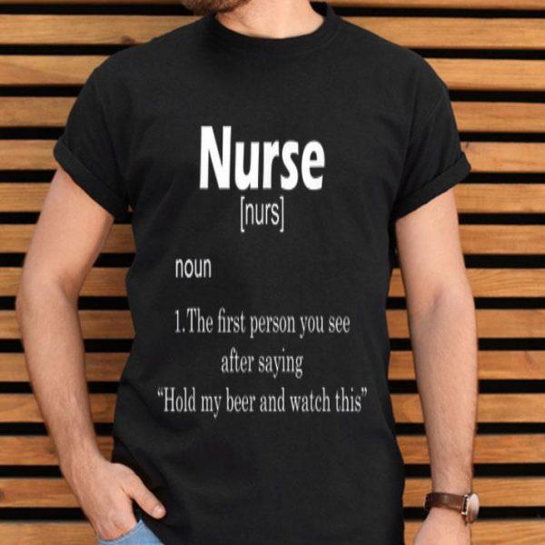 Nurse Definition Hold My Beer shirt