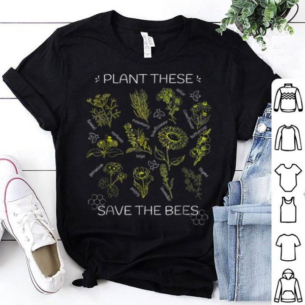 Plant These Save The Bees Flowers shirt